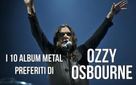 Ozzy Osbourne: i 10 dischi metal preferiti dal frontman del Black Sabbath! Scopri la classifica