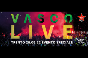 VASCO LIVE 2022 - Evento Speciale a Trento il 20 Maggio 2022. Tutte le info e biglietti
