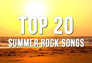 Top 20 Summer Rock Songs