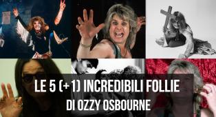 Le 5 (+1) incredibili follie di Ozzy Osbourne