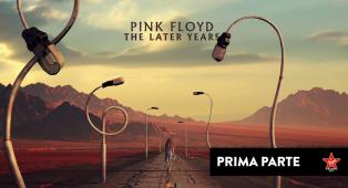 """Pink Floyd - """"The Later Years"""". Riascolta la prima parte dello speciale a cura di Massimo Cotto."""