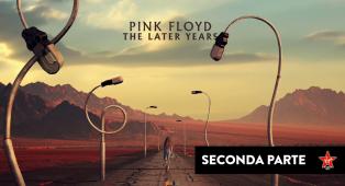 """Pink Floyd - """"The Later Years"""". Riascolta la seconda parte dello speciale a cura di Massimo Cotto."""