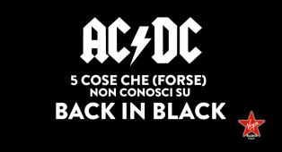 AC/DC, la leggendaria storia di Back In Black. Scopri 5 cose che forse non sai