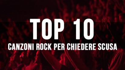 La Top 10 delle canzoni rock per chiedere scusa!