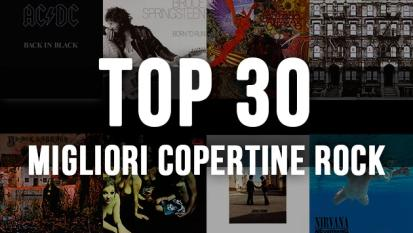 Top 30 delle copertine dei dischi rock più belle di sempre