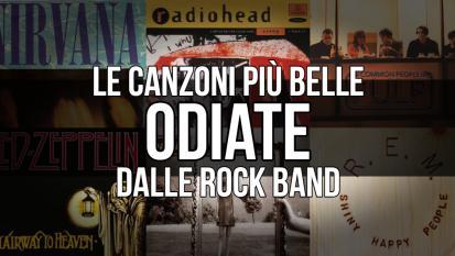 Le canzoni più belle odiate dalle rock band! Scopri il perchè