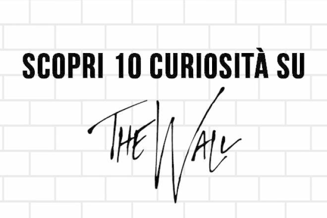 The Wall: scopri 10 curiosità sul capolavoro dei Pink Floyd