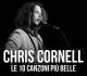 Chris Cornell: le 10 canzoni più belle