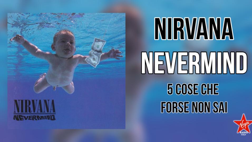 Nevermind: 5 cose che forse non conosci sull'album capolavoro dei Nirvana