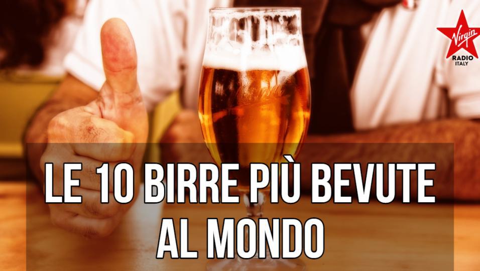 Birra: le dieci più bevute al mondo! E la prima non è quella che potresti pensare