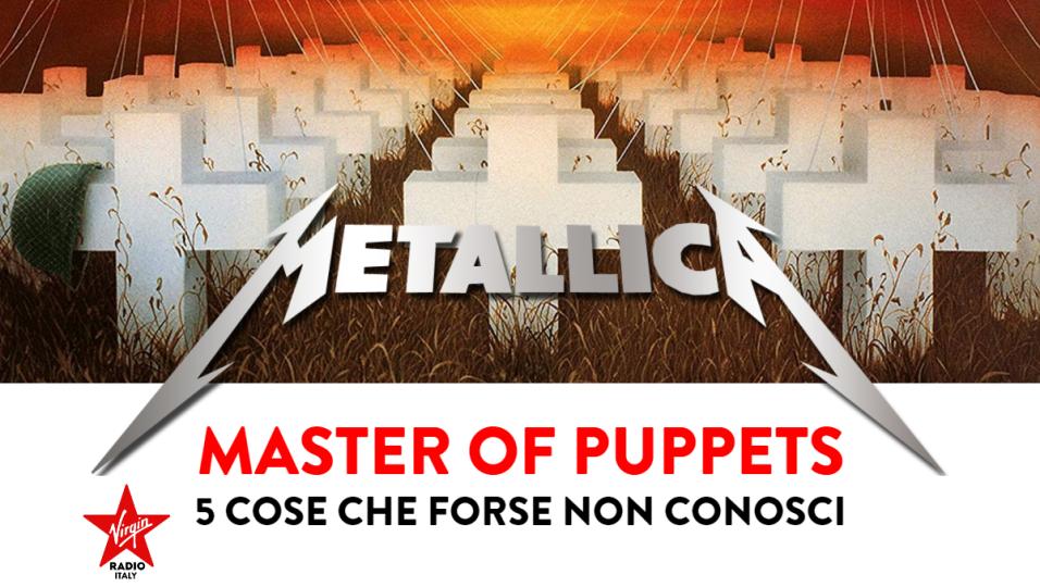 """Metallica: 5 cose che forse non sai su """"Master Of Puppets"""""""