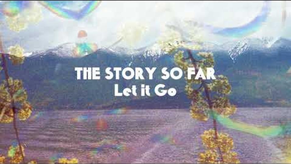 The Story So Far - Let it Go