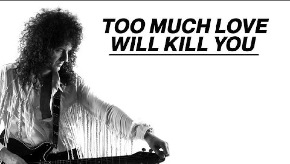 Queen, Brian May ha pubblicato la versione rimasterizzata di Too Much Love Will Kill You. Guarda il video e leggi la storia del brano