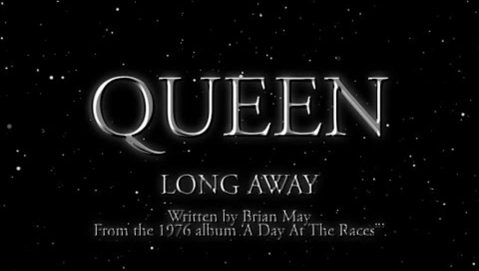 Queen - Long Away