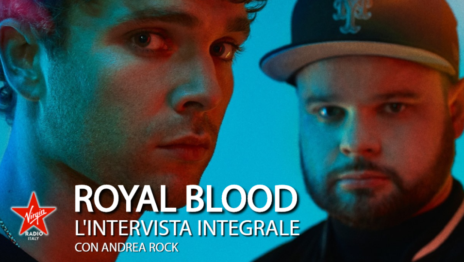 Royal Blood: guarda l'intervista in live streaming realizzata da Andrea Rock