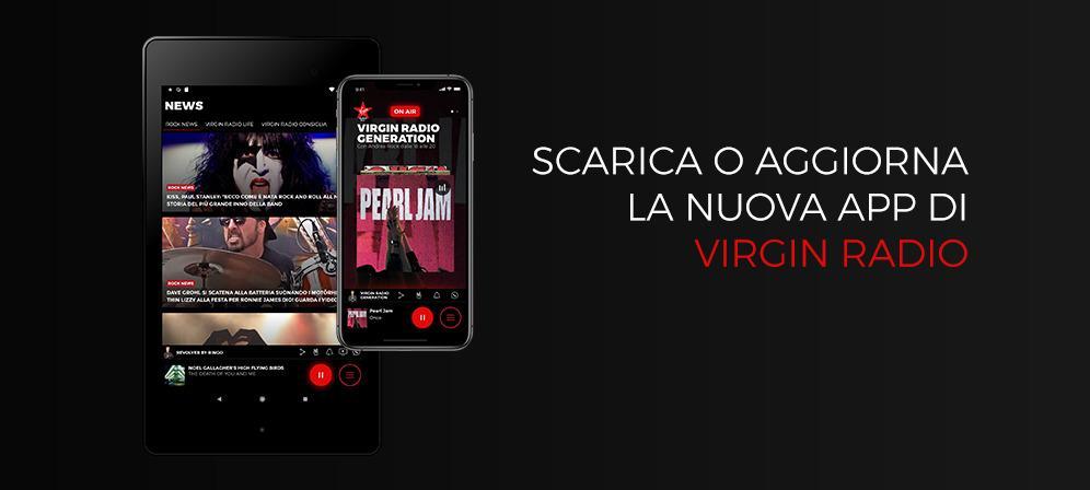 Scarica la nuova APP ufficiale di Virgin Radio o aggiorna il tuo dispositivo, è gratis!