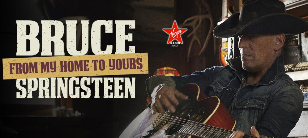 Speciale Bruce Springsteen - From My Home To Yours - in ESCLUSIVA ITALIANA tutti i giovedì di agosto. Scopri i dettagli